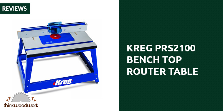 Kreg PRS2100 Bench Top Router Table Review