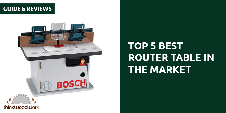 Best Router Table-An In-Depth Look at the Top 8 Router Tables on the Market