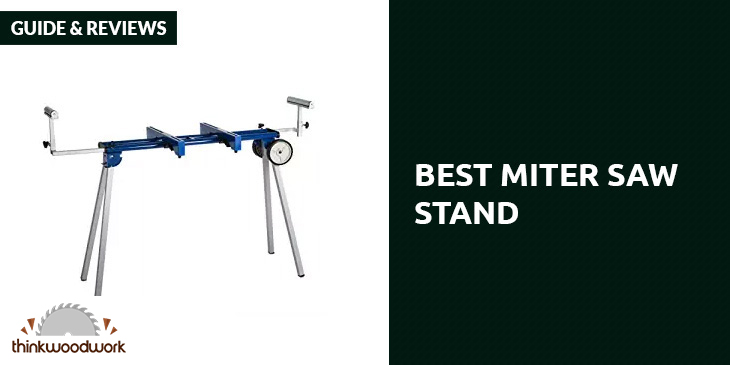Best Miter Saw Stand – Guide & Reviews 2018
