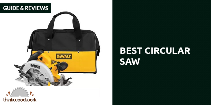 Best Circular Saw – Guide & Reviews 2018