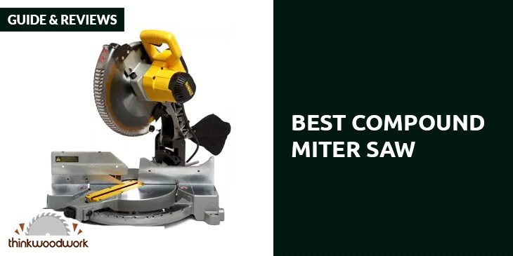 Best Compound Miter Saw – Guide & Reviews 2018