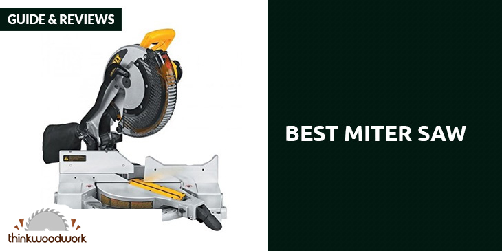 Best Miter Saw – Guide & Reviews 2019