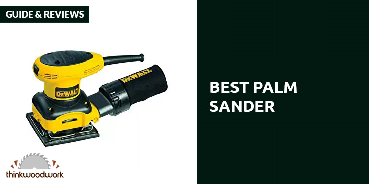 Best Palm Sander – Guide & Reviews 2019