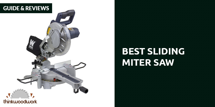 Best Sliding Miter Saw – Guide and Reviews 2019