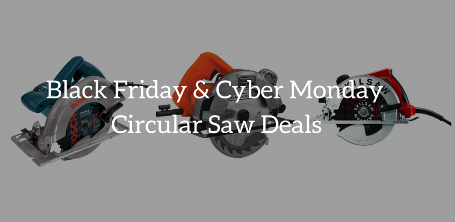 Circular Saw On Sale: Black Friday & Cyber Monday Deals 2019