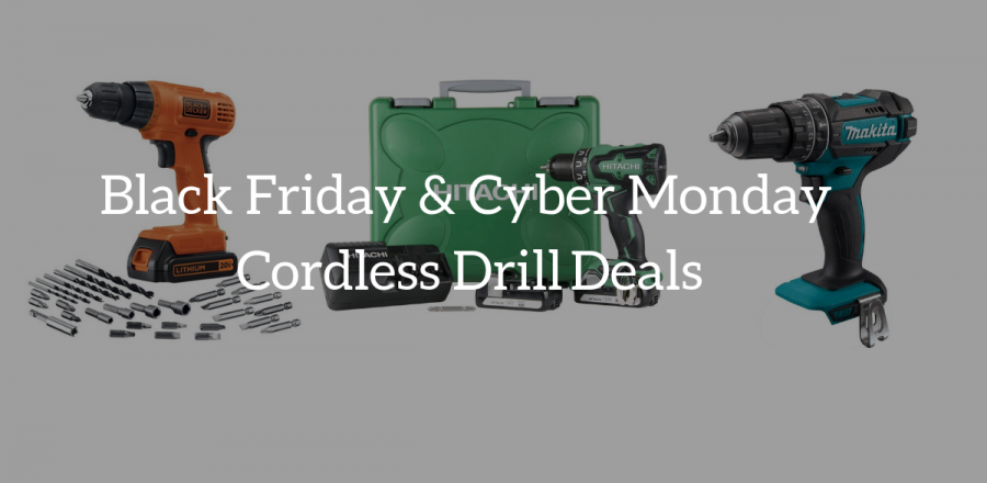 Cordless Drill On Sale: Black Friday & Cyber Monday Deals 2019