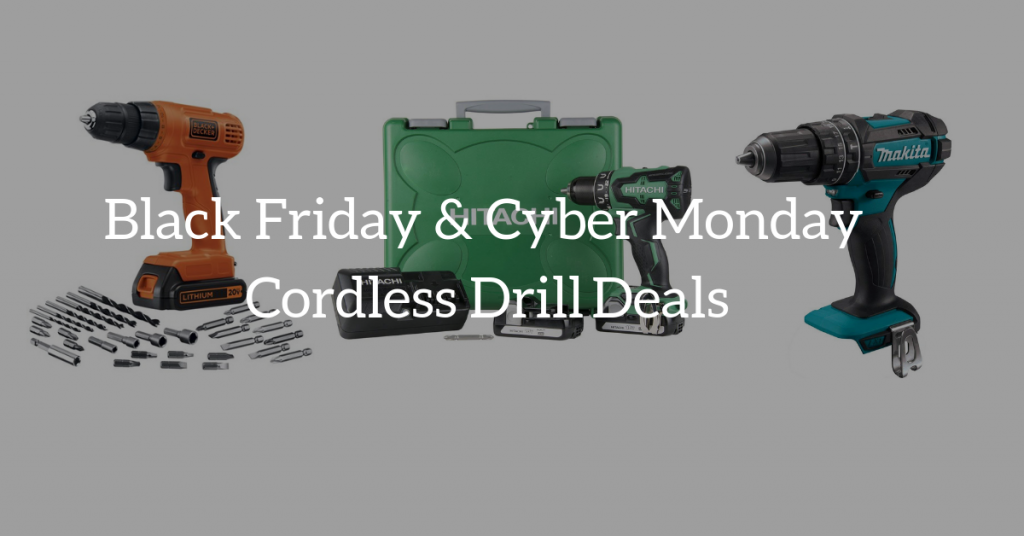 Cordless Drill On Sale: Black Friday & Cyber Monday Deals ...