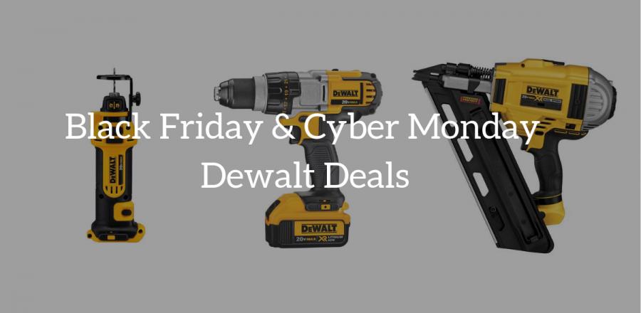 Dewalt Power Tools Black Friday & Cyber Monday 2019