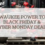 milwaukee power tools black friday