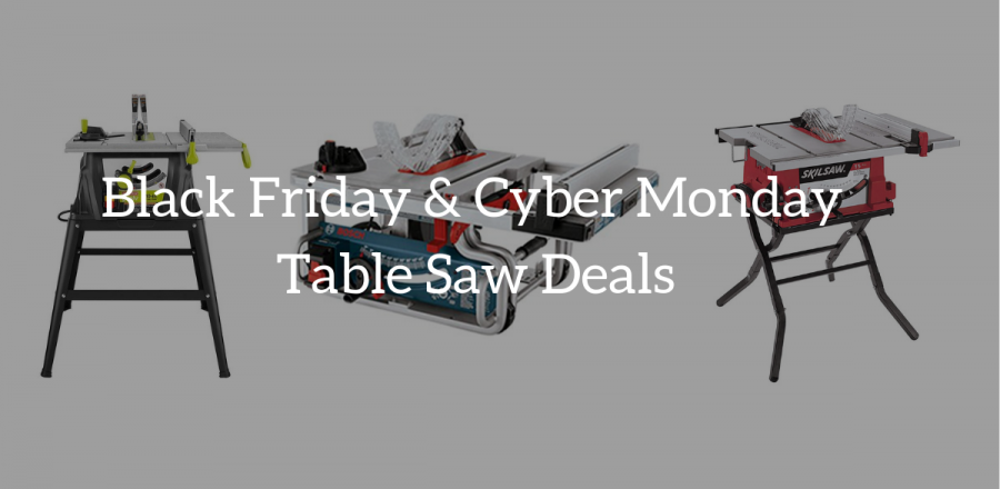 Table Saw On Sale: Black Friday & Cyber Monday Deals 2019