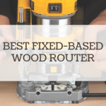 Best Fixed-base Router