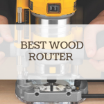 Best Wood Router