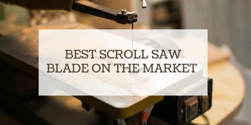 Best Scroll Saw Blade