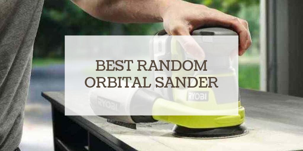 Best Random Orbital Sander