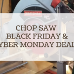 chop saw black friday