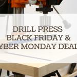 drill press black friday