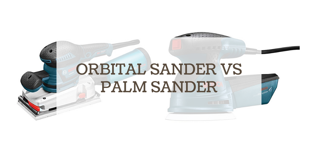 orbital sander vs palm sander
