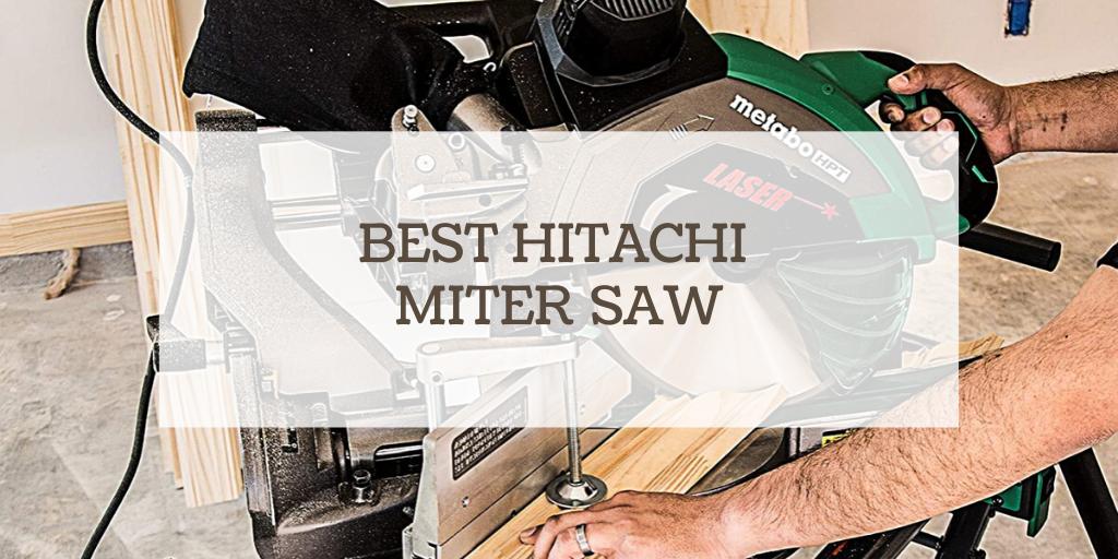 best hitachi miter saw