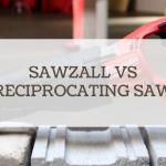 sawzall vs reciprocating saw