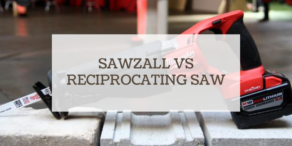 sawzall vs reciprocating saw